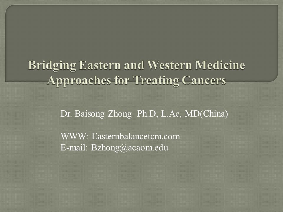 Bridging Eastern and Western Medicine Approaches for Treating Cancers
