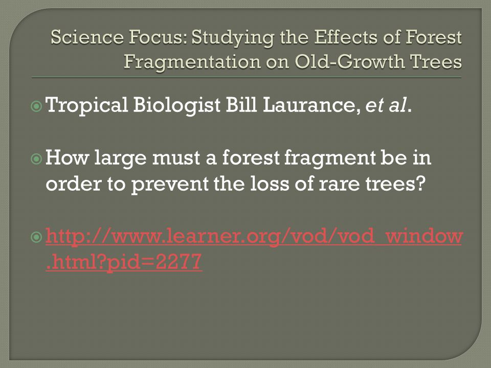 Tropical Biologist Bill Laurance, et al.