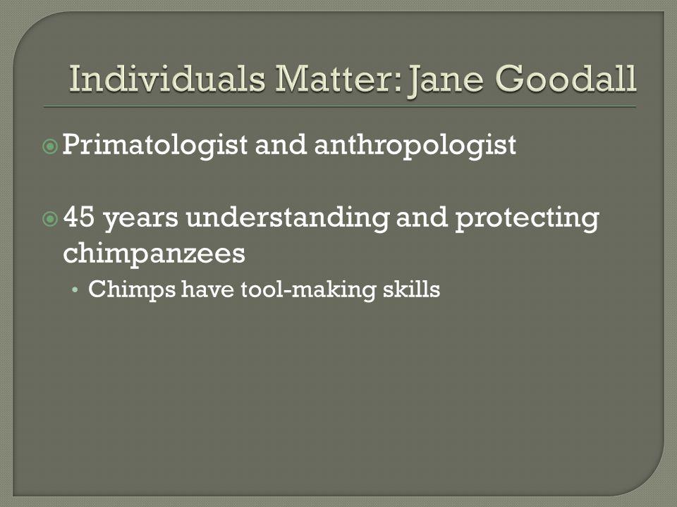 Individuals Matter: Jane Goodall