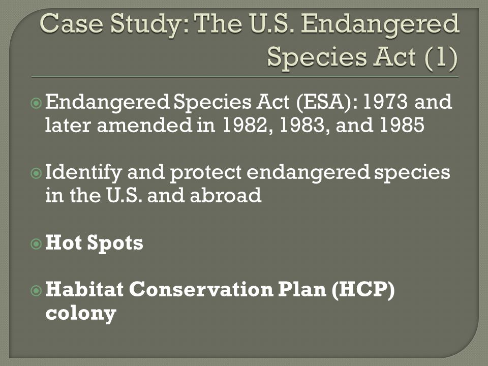 Case Study: The U.S. Endangered Species Act (1)