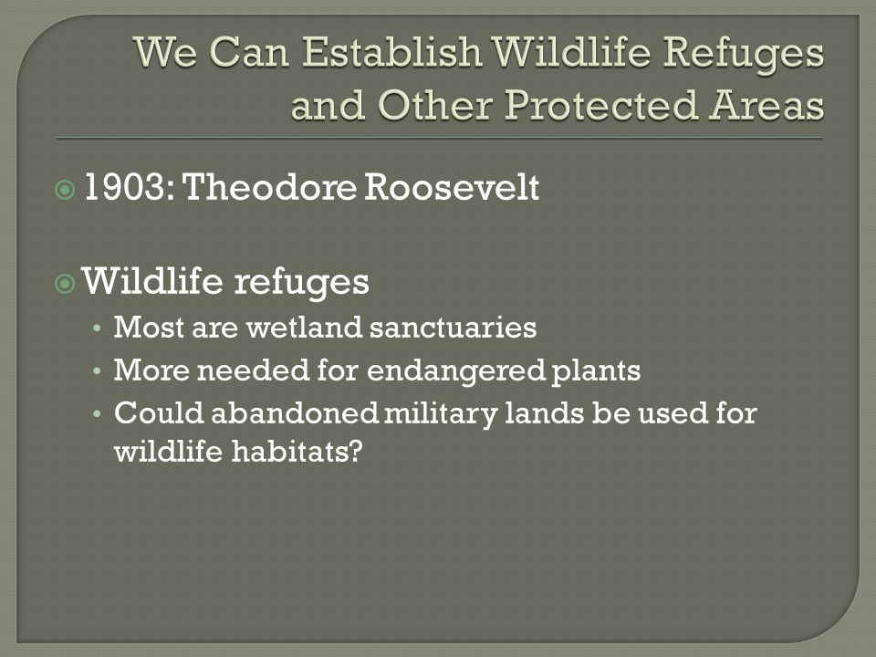 We Can Establish Wildlife Refuges and Other Protected Areas