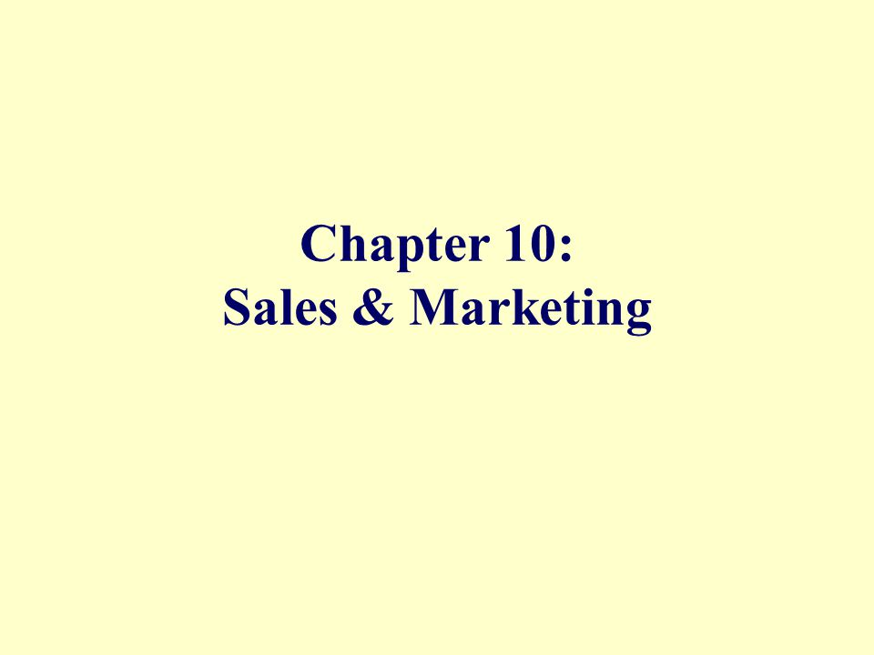 Chapter 10: Sales & Marketing
