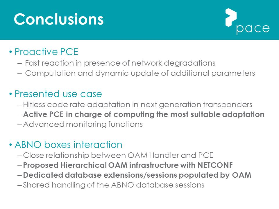 Conclusions Proactive PCE Presented use case ABNO boxes interaction