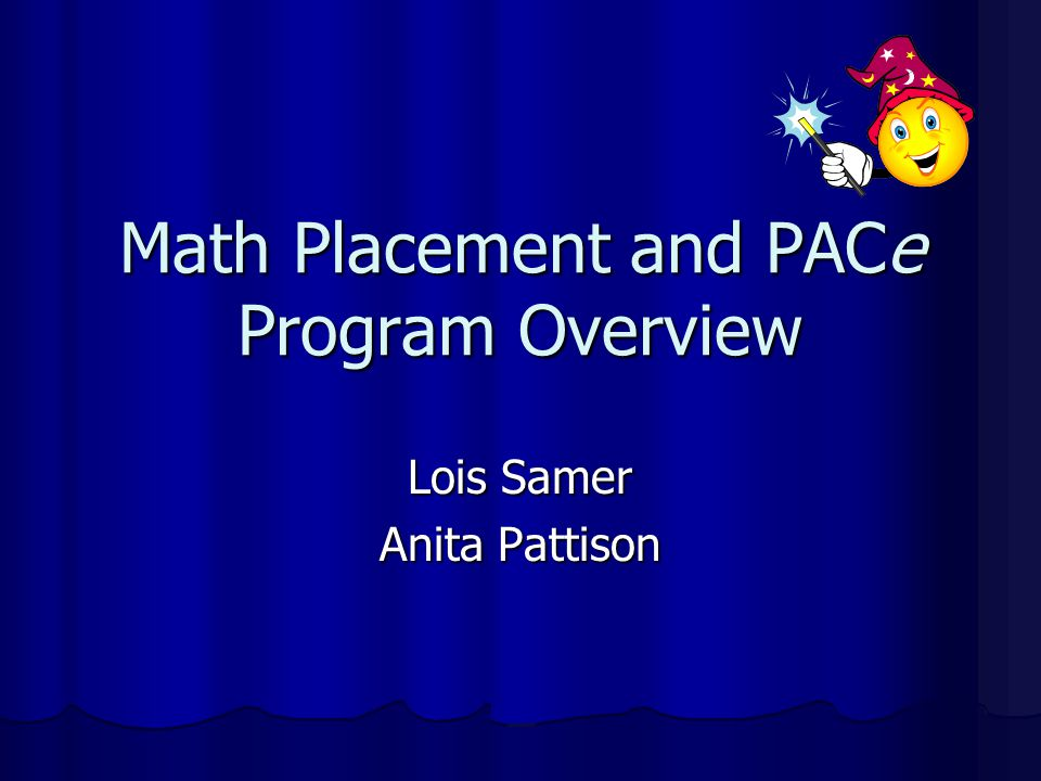 Math Placement and PACe Program Overview