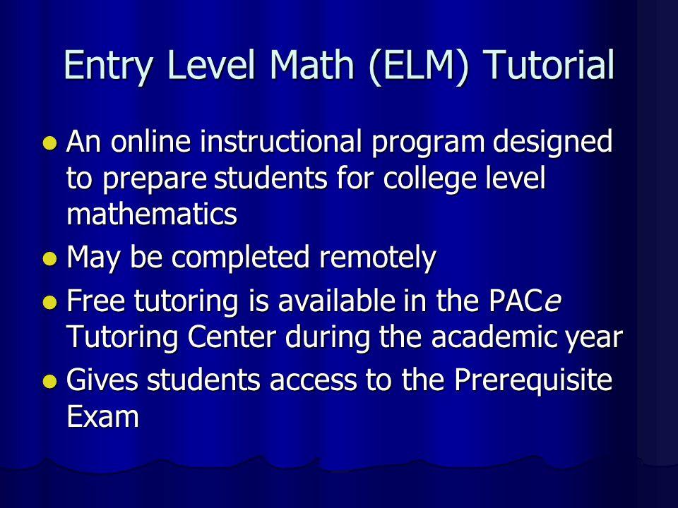 Entry Level Math (ELM) Tutorial