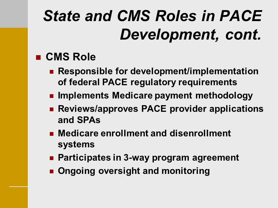 State and CMS Roles in PACE Development, cont.