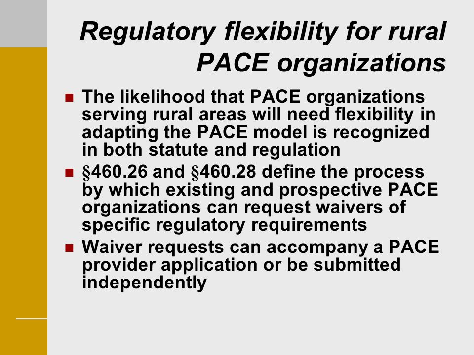 Regulatory flexibility for rural PACE organizations