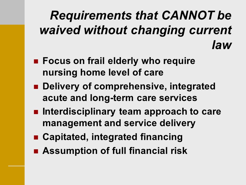Requirements that CANNOT be waived without changing current law