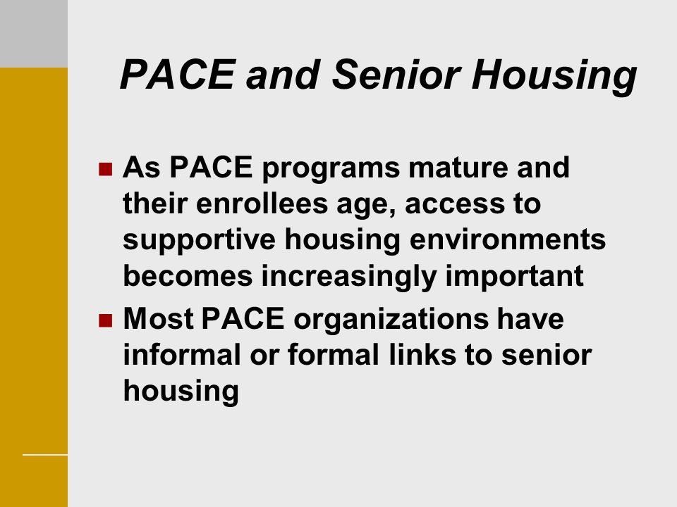 PACE and Senior Housing
