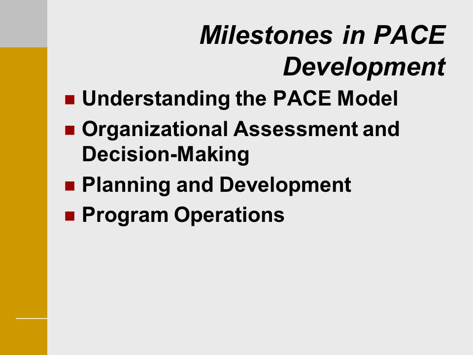 Milestones in PACE Development