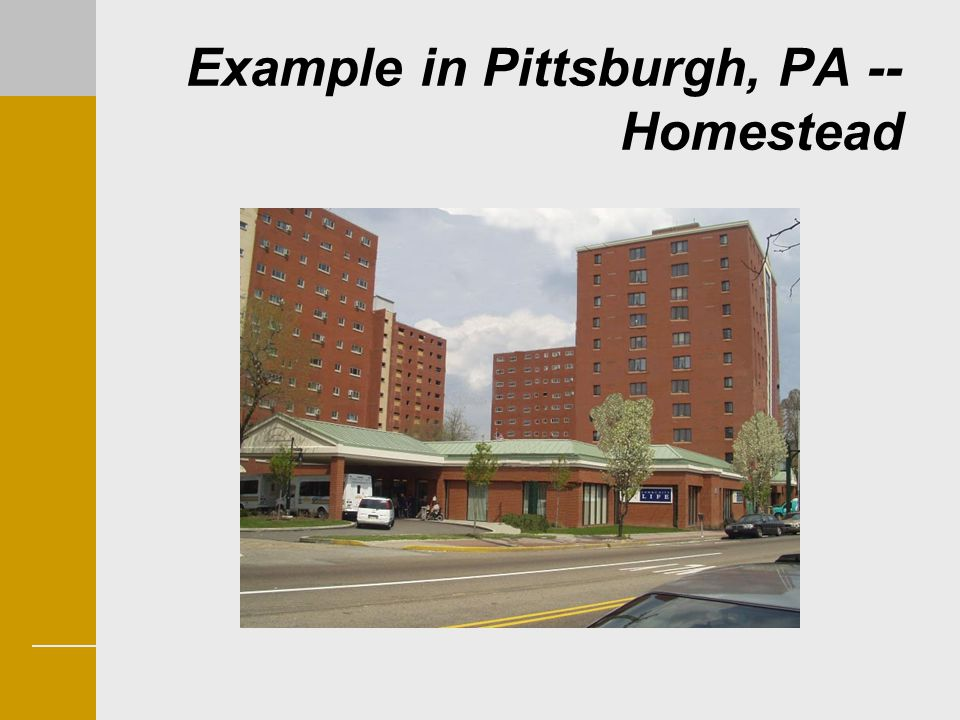 Example in Pittsburgh, PA -- Homestead
