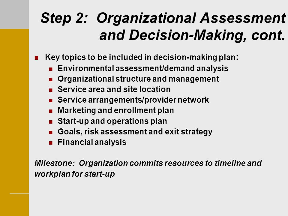 Step 2: Organizational Assessment and Decision-Making, cont.