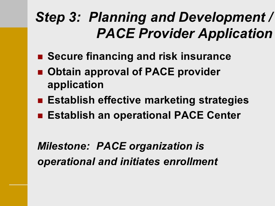 Step 3: Planning and Development / PACE Provider Application