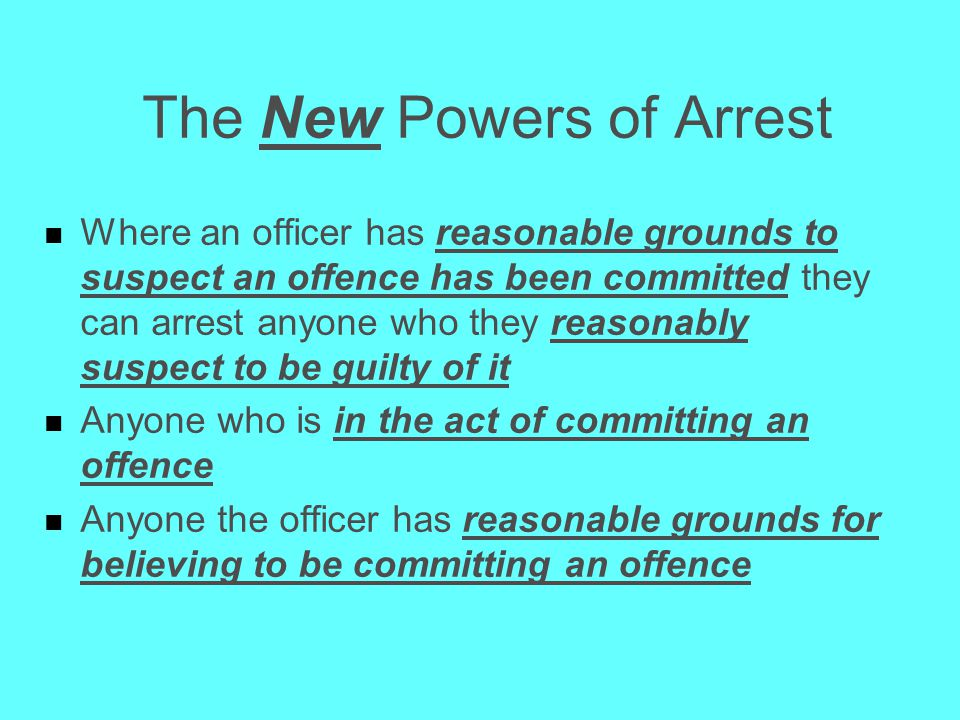 The New Powers of Arrest