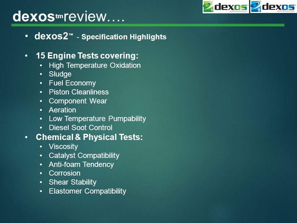 dexostmreview…. dexos2™ - Specification Highlights