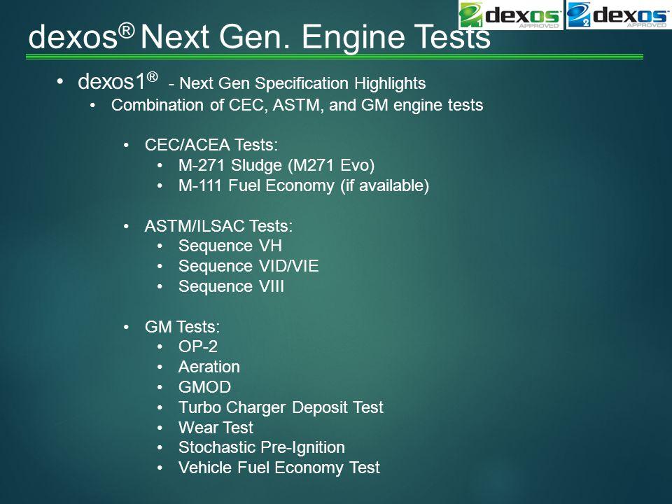dexos® Next Gen. Engine Tests