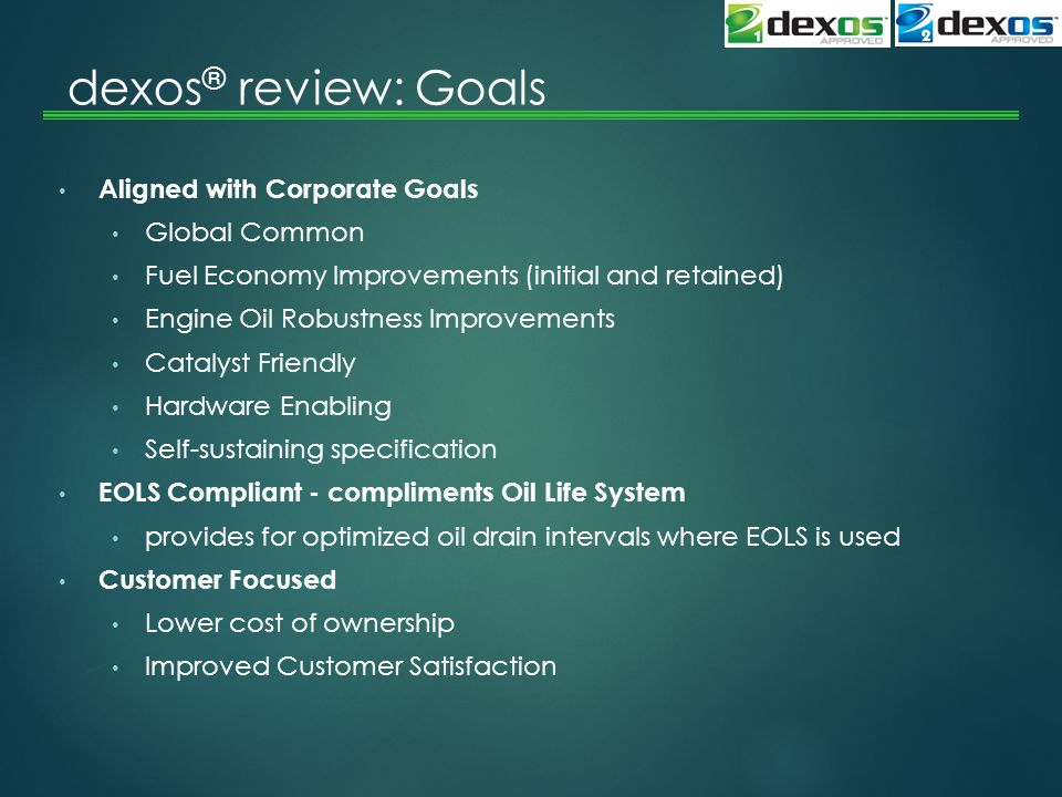 dexos® review: Goals Aligned with Corporate Goals Global Common