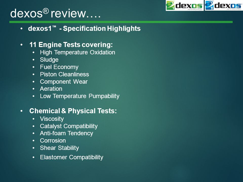 dexos® review…. dexos1™ - Specification Highlights