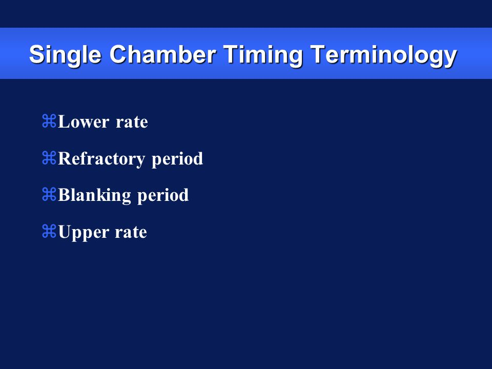 Single Chamber Timing Terminology