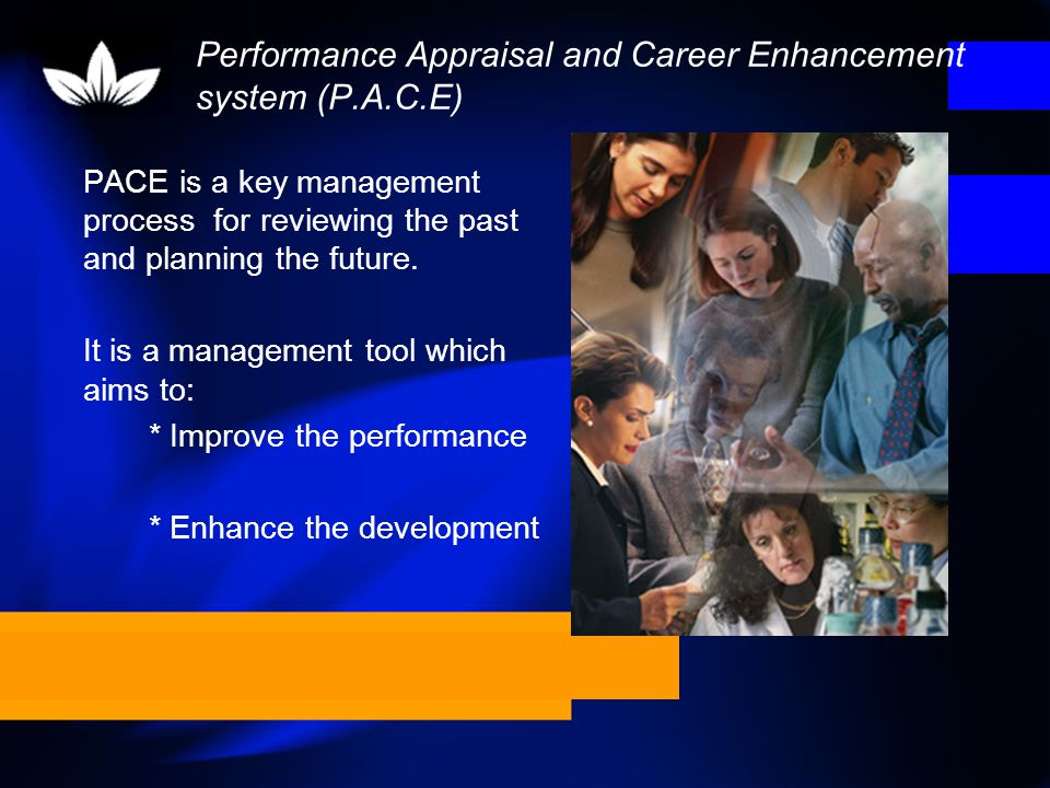 Performance Appraisal and Career Enhancement system (P.A.C.E)