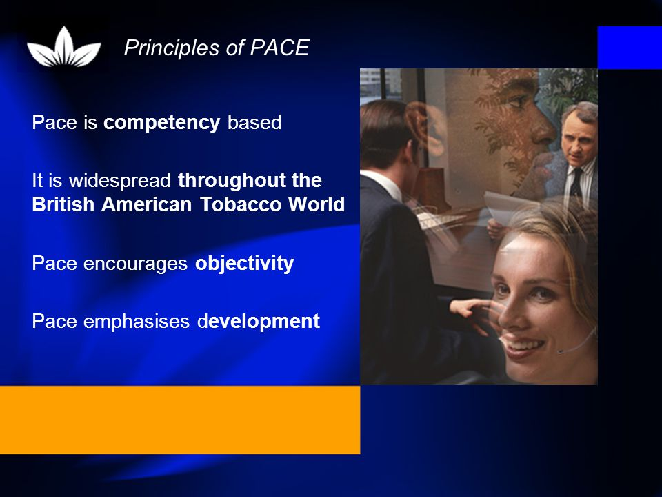 Principles of PACE Pace is competency based