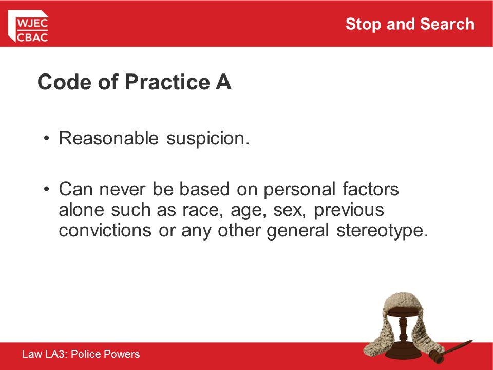 Code of Practice A Reasonable suspicion.