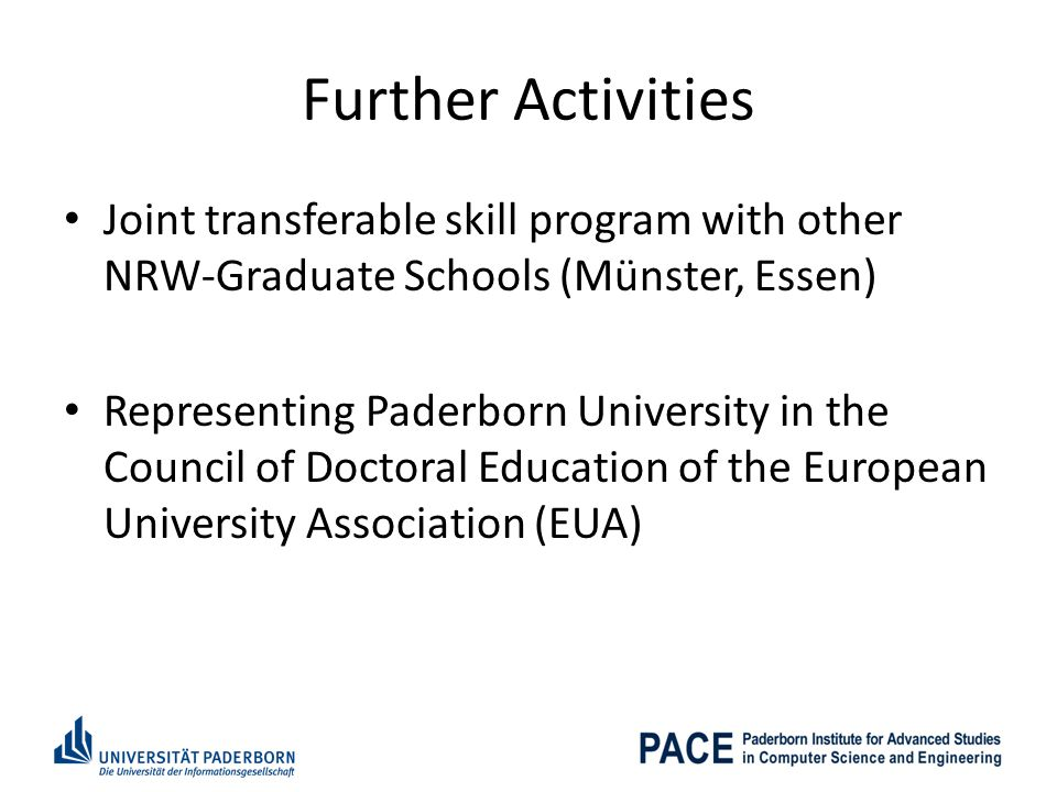 Further Activities Joint transferable skill program with other NRW-Graduate Schools (Münster, Essen)