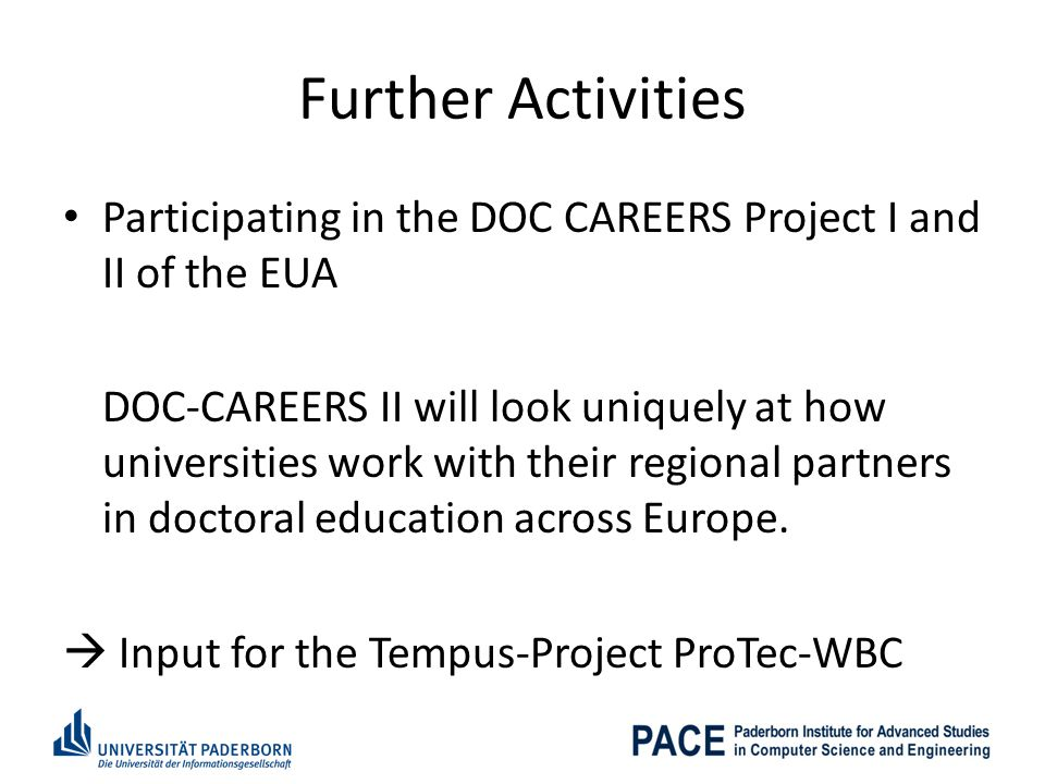 Further Activities Participating in the DOC CAREERS Project I and II of the EUA.