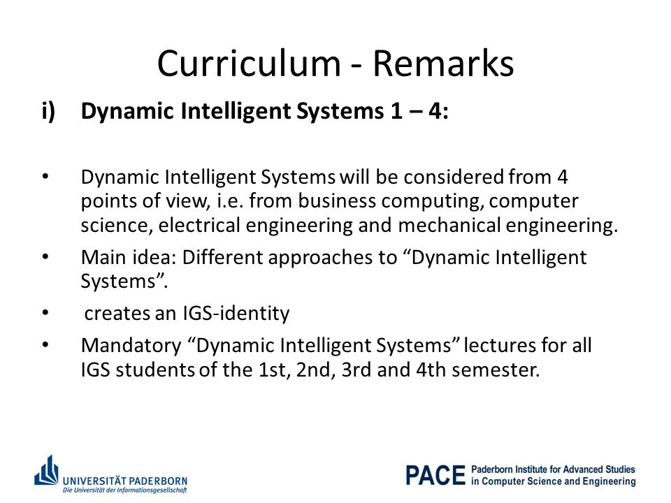 Curriculum - Remarks i) Dynamic Intelligent Systems 1 – 4: