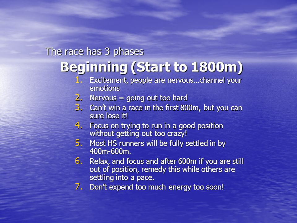 Beginning (Start to 1800m) The race has 3 phases