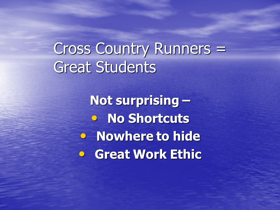Cross Country Runners = Great Students