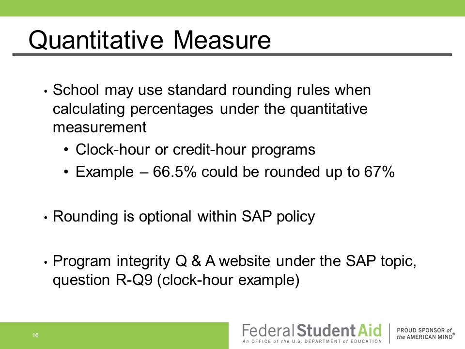 Quantitative Measure School may use standard rounding rules when calculating percentages under the quantitative measurement.