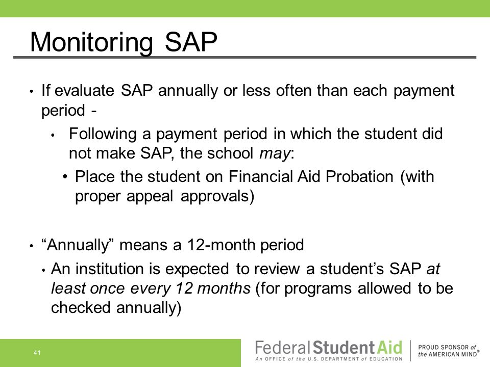 Monitoring SAP If evaluate SAP annually or less often than each payment period -
