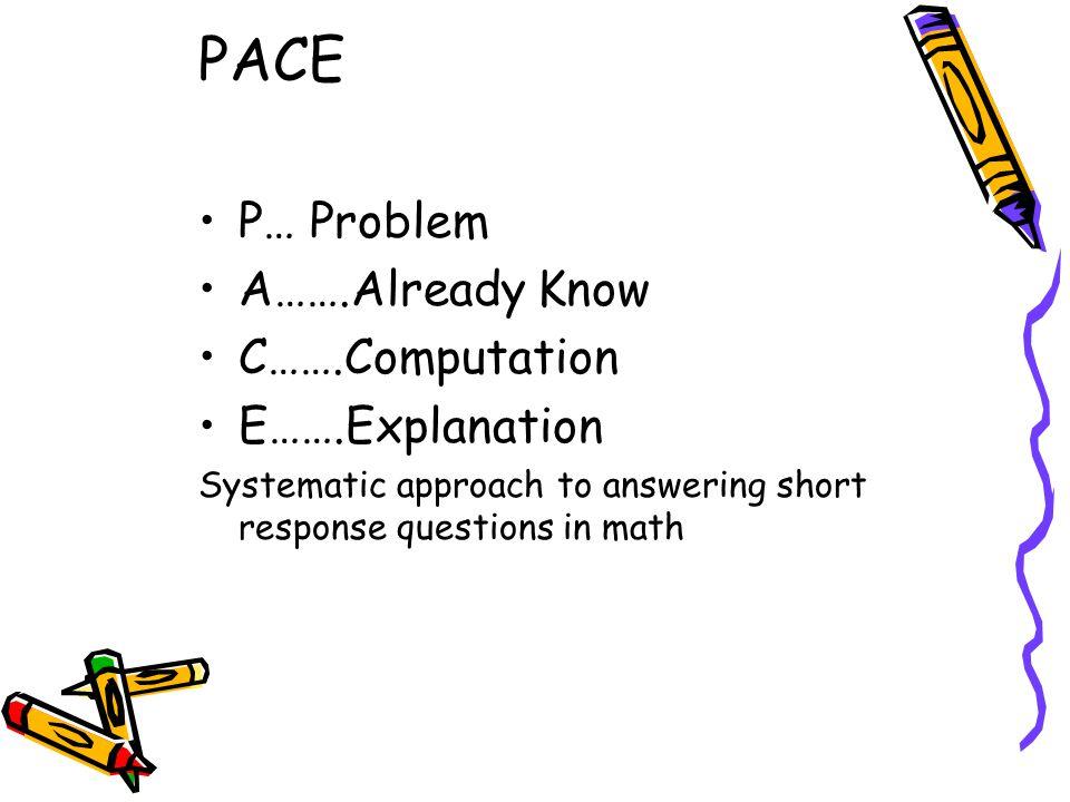 PACE P… Problem A…….Already Know C…….Computation E…….Explanation
