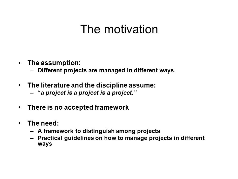The motivation The assumption: