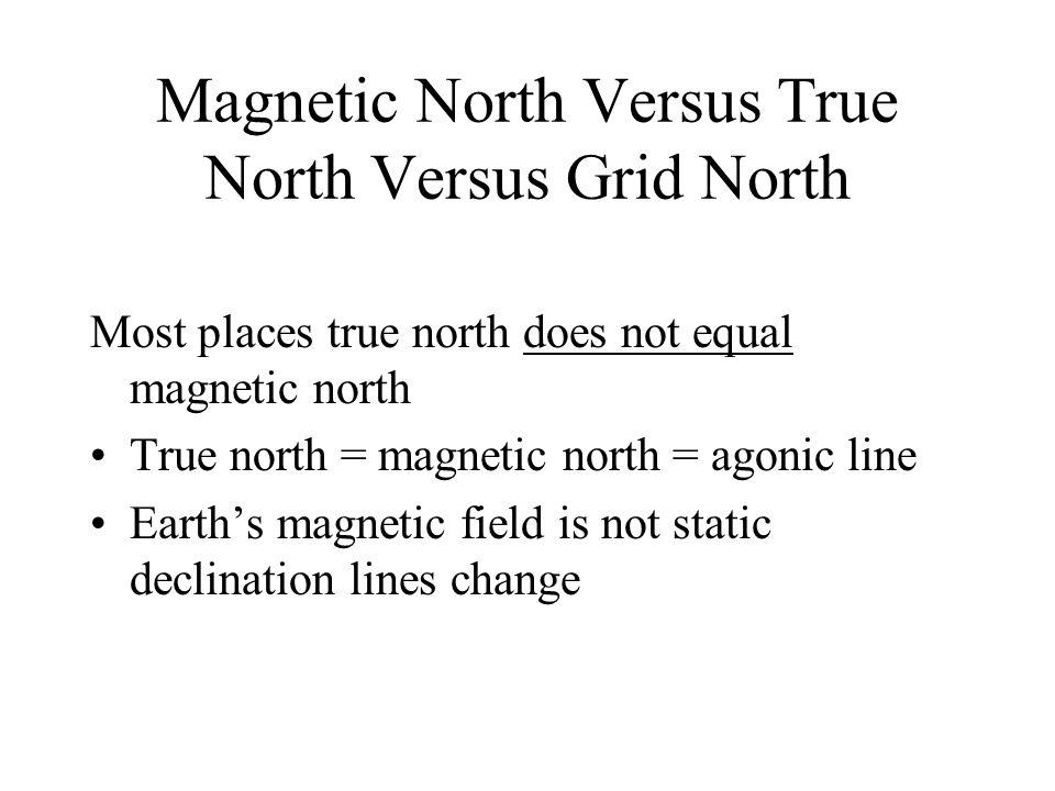 Magnetic North Versus True North Versus Grid North