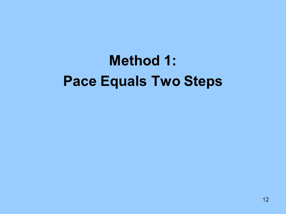 Method 1: Pace Equals Two Steps