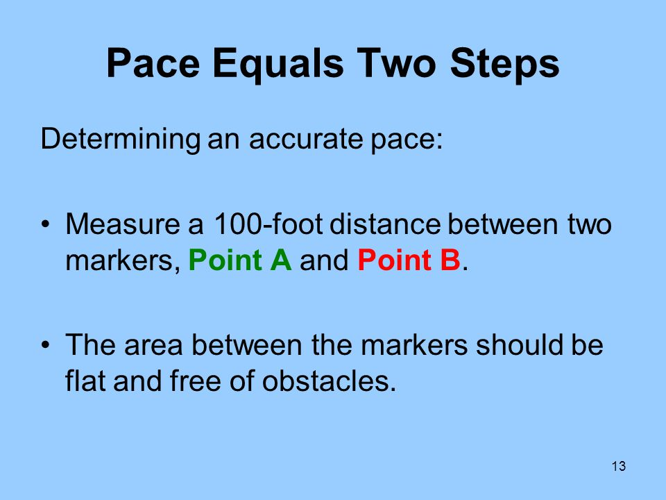 Pace Equals Two Steps Determining an accurate pace:
