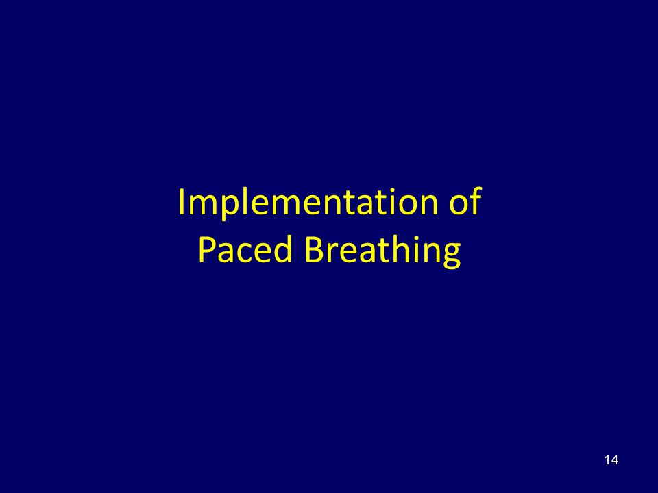 Implementation of Paced Breathing 14