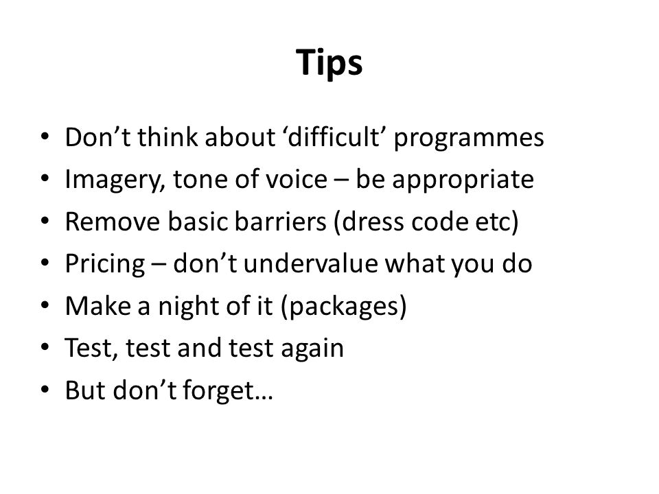 Tips Don't think about 'difficult' programmes