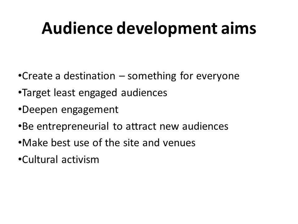 Audience development aims