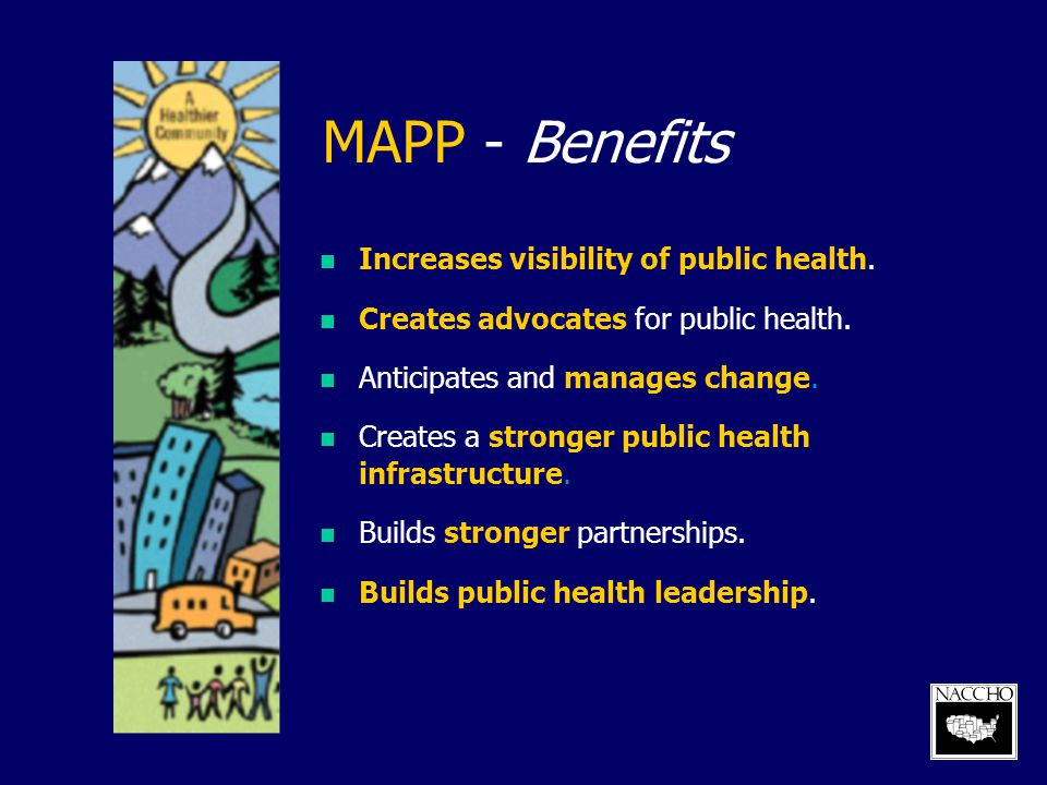 MAPP - Benefits Increases visibility of public health.