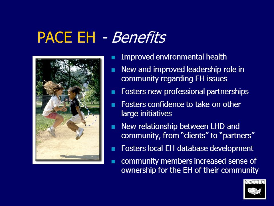 PACE EH - Benefits Improved environmental health