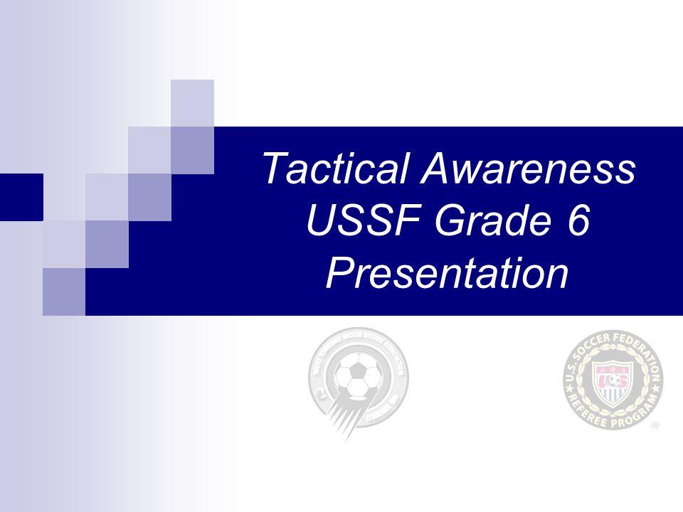 Tactical Awareness USSF Grade 6 Presentation