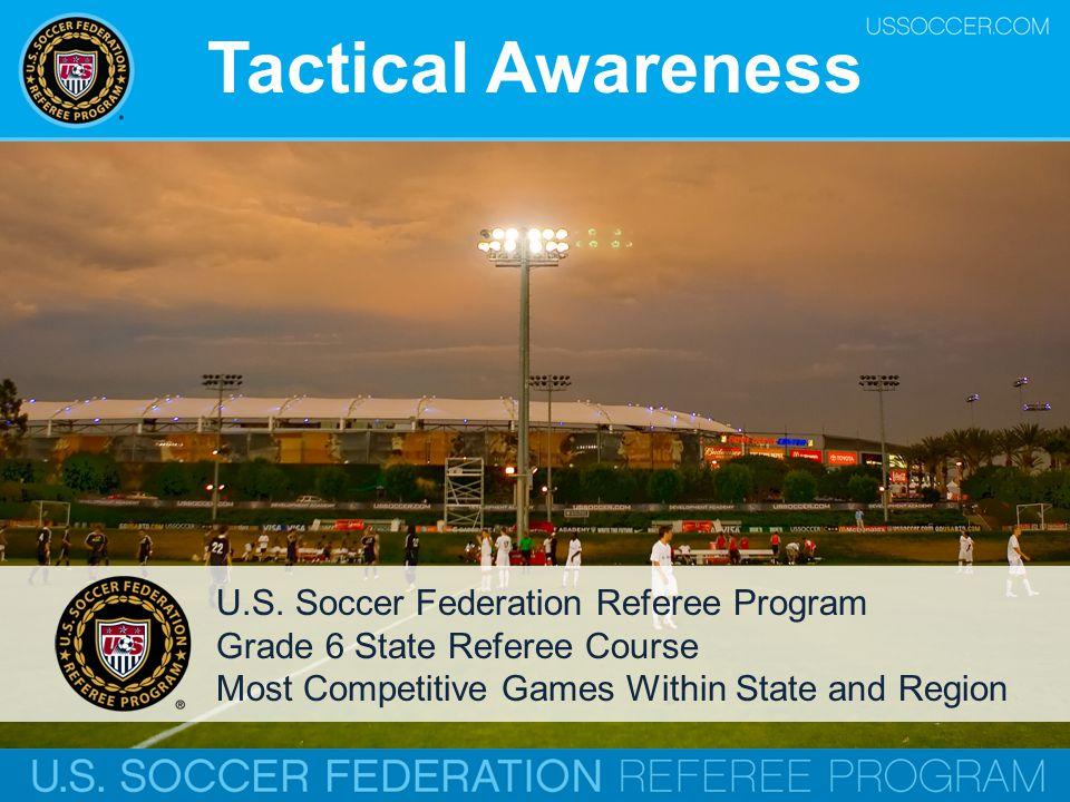 Tactical Awareness U.S. Soccer Federation Referee Program