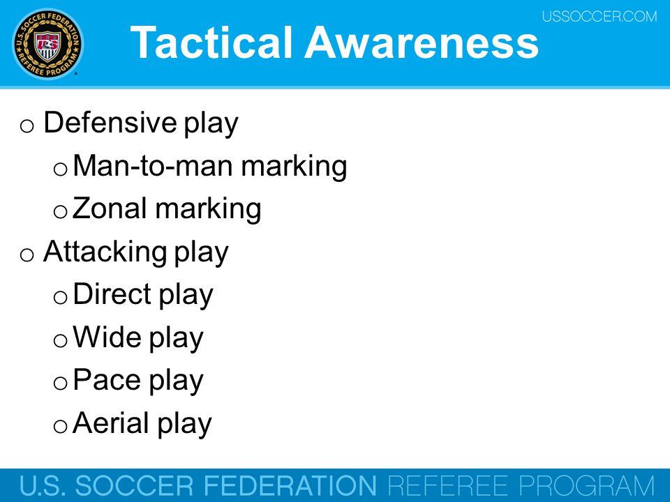 Tactical Awareness Defensive play Man-to-man marking Zonal marking