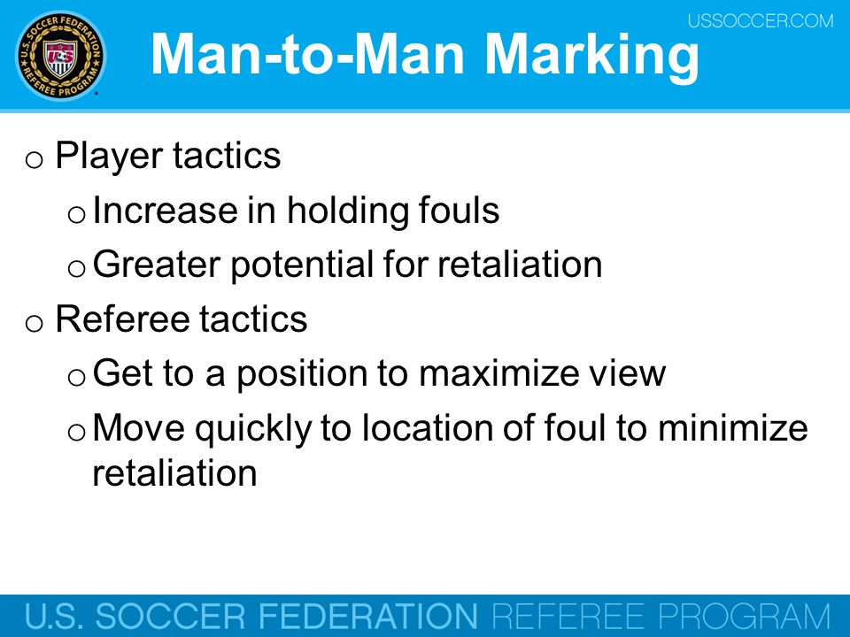 Man-to-Man Marking Player tactics Increase in holding fouls