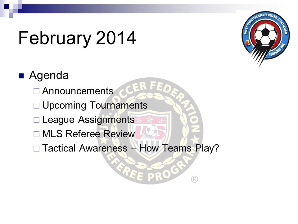 February 2014 Agenda Announcements Upcoming Tournaments
