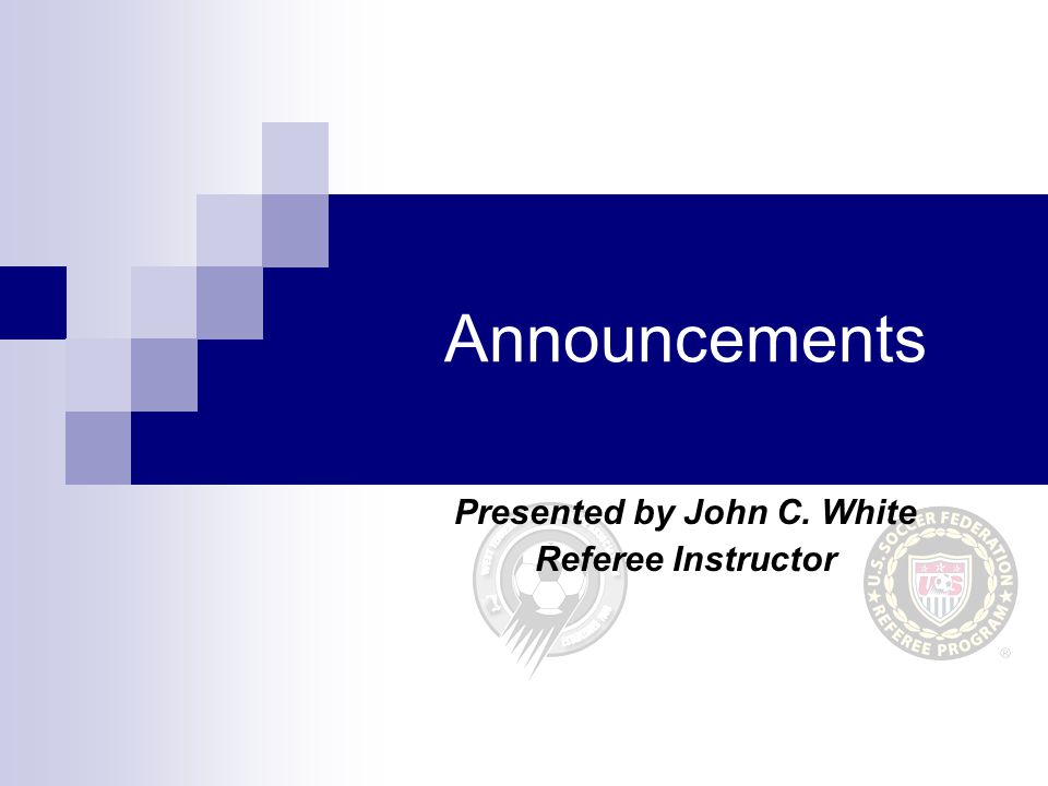 Presented by John C. White Referee Instructor