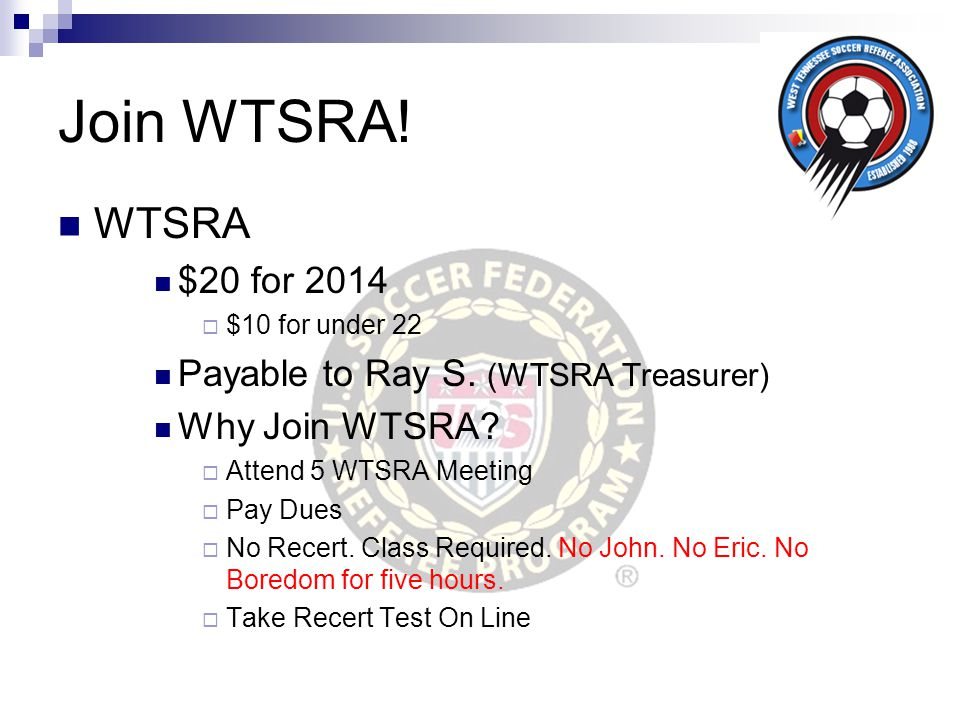 Join WTSRA! WTSRA $20 for 2014 Payable to Ray S. (WTSRA Treasurer)